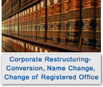 Corporate Restructuring: Conversion, Name Change, Change Of Registered Office